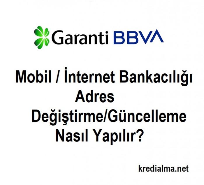 garanti bbva mobil adres guncelleme nasil yapilir