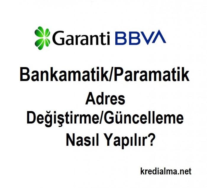 garanti bbva paramatik bankamatik adres guncelleme nasil yapilir 1