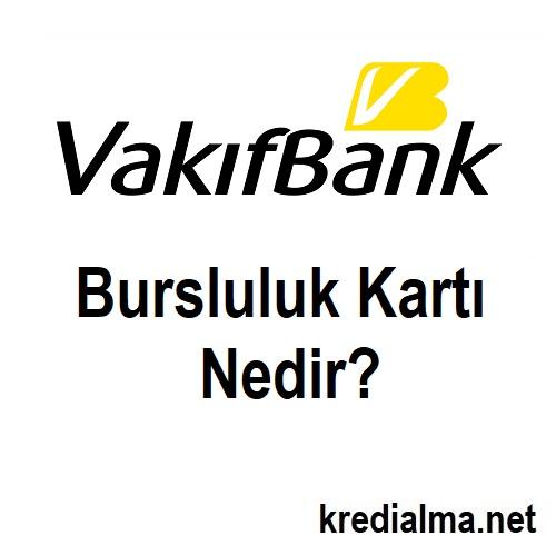 vakifbank bursluluk karti nedir 1