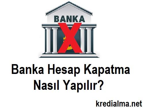 banka hesabi nasil kapatilir 1