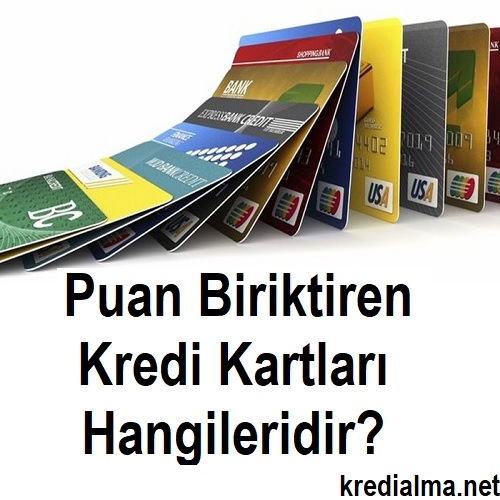 puan biriktiren kredi kartlari hangileridir 1
